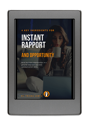 How to build instant rapport. Trisha Lewis Communication Skills coaching
