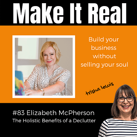 Make it Real podcast guest Elizabeth McPherson Declutter your world